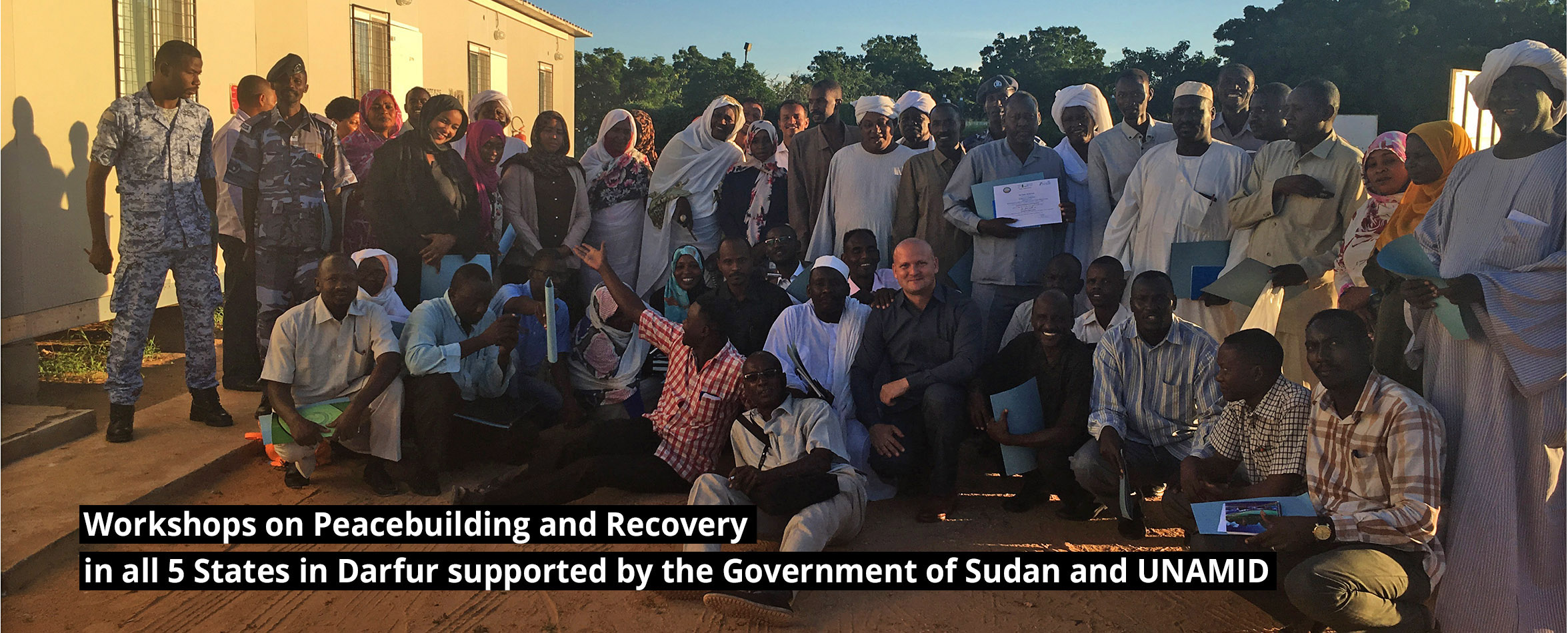 slide-6 Workshops on Peacebuilding and Recovery in all 5 states in Darfur supported by the Government of Sudan and UNAMID – August & September 2018